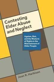 Contesting Elder Abuse and Neglect by Joan R Harbison image