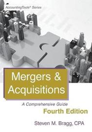 Mergers & Acquisitions by Steven M. Bragg