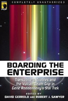 "Boarding the Enterprise: Transporters, Tribbles and the Vulcan Death Grip in Gene Roddenberry's ""Star Trek"" image"