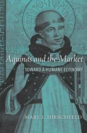 Aquinas and the Market by Mary L. Hirschfeld