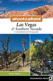 Afoot and Afield: Las Vegas and Southern Nevada by Brian Beffort image