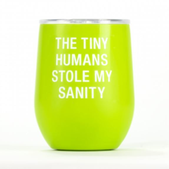 Say What?: Thermal Wine Tumbler - Tiny Humans (Green)
