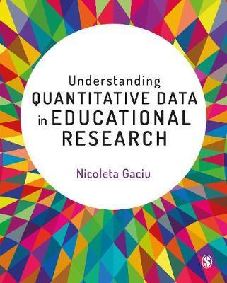 Understanding Quantitative Data in Educational Research by Nicoleta Gaciu