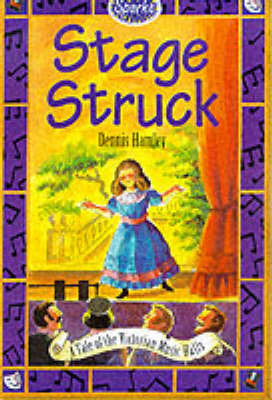 Stage Struck: A Tale of Victorian Music Halls by Dennis Hamley image