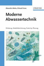 Moderne Abwassertechnik: Erhebung, Modellabsicherung, Scale-up, Planung by Alexandru Braha image