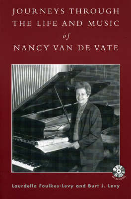 Journeys Through the Life and Music of Nancy Van de Vate by Burt Jerome Levy image