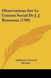 Observations Sur Le Contrat Social De J. J. Rousseau (1789) by Guillaume Francois Berthier image