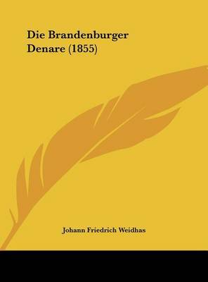 Die Brandenburger Denare (1855) by Johann Friedrich Weidhas image