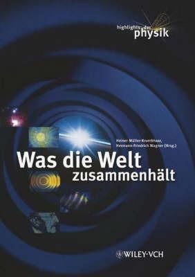 Was Die Welt Zusammenhalt by H. Muller-Krumbhaa