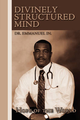 Divinely Structured Mind by DR. EMMANUEL IN.
