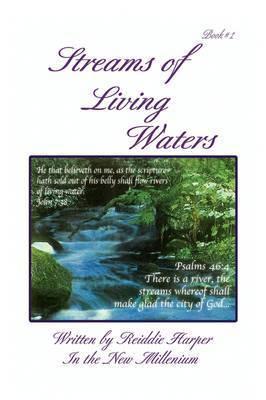 Streams of Living Waters by Reiddie Harper