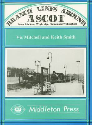 Branch Lines Around Ascot by Vic Mitchell