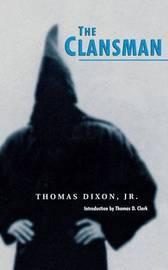 The Clansman by Thomas Dixon