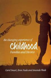 The Changing Experience of Childhood by Carol Smart