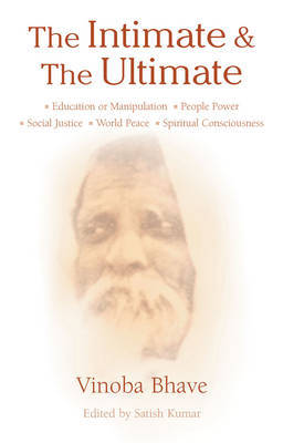The Intimate and the Ultimate by Vinoba Bhave