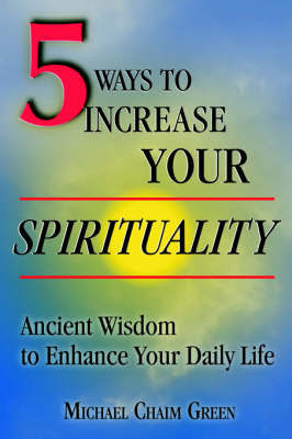 5 Ways to Increase Your Spirituality by Michael Green