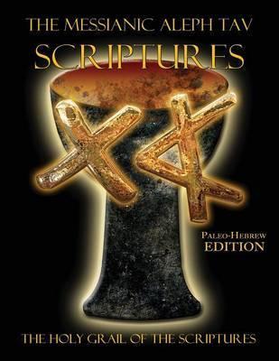 The Messianic Aleph Tav Scriptures Paleo-Hebrew Large Print Edition Study Bible