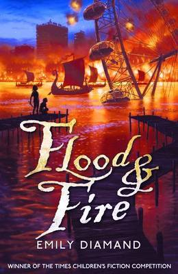 Flood and Fire by Emily Diamand image