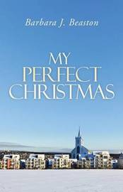 My Perfect Christmas by Barbara J Beaston image