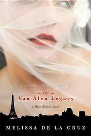 The Van Alen Legacy (a Blue Bloods Novel) by Melissa De La Cruz