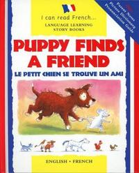 Puppy Finds a Friend/English-French by Catherine Bruzzone