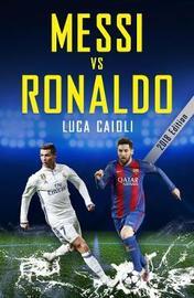 Messi vs Ronaldo 2018 by Luca Caioli