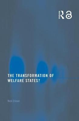 The Transformation of Welfare States? by Nick Ellison