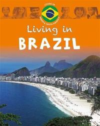 Living in North & South America: Brazil by Jen Green