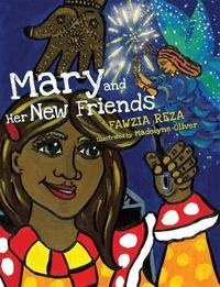 Mary and Her New Friends by Fawzia Reza