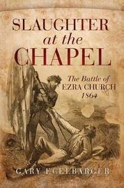 Slaughter at the Chapel by Gary Ecelbarger