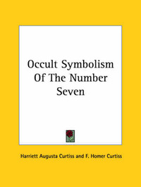 Occult Symbolism of the Number Seven by F. Homer Curtiss image