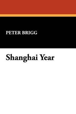 Shanghai Year by Peter Brigg image