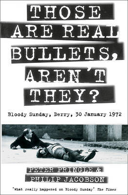 Those Are Real Bullets, Aren't They? by Peter Pringle