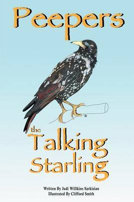 Peepers the Talking Starling by Judi Willkins Sarkisian