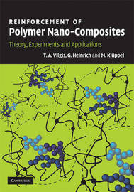 Reinforcement of Polymer Nano-Composites by T A Vilgis