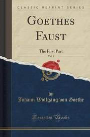 Goethes Faust, Vol. 1 by Johann Wolfgang von Goethe