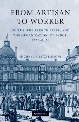 From Artisan to Worker by Michael P Fitzsimmons