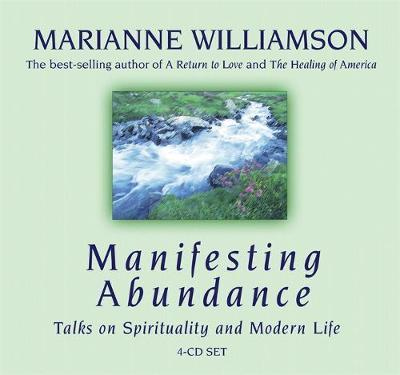 Manifesting Abundance by Marianne Williamson