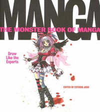 The Monster Book of Manga: Draw Like the Experts by Estudio Joso