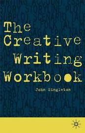 The Creative Writing Workbook by John Singleton image
