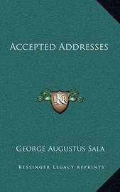 Accepted Addresses by George Augustus Sala
