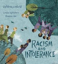 Racism and Intolerance by Louise A Spilsbury