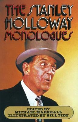 The Stanley Holloway Monologues by Michael Marshall