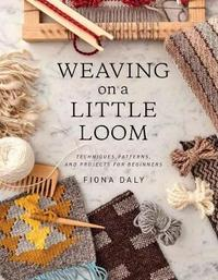 Weaving on a Little Loom by Fiona Daly