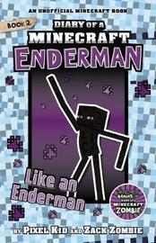 Diary of a Minecraft Enderman #2: Like an Enderman by Pixel Kid image