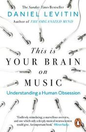 This is Your Brain on Music by Daniel Levitin