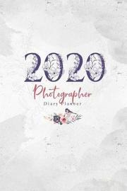 2020 Photographer Diary Planner by Elizabeth Riley
