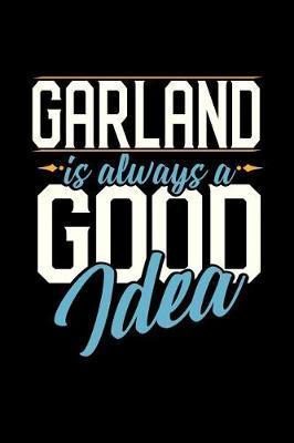 Garland Is Always a Good Idea by Dennex Publishing