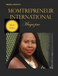 Birdie Chesson's Momtrepreneur International Magazine by Birdie Chesson