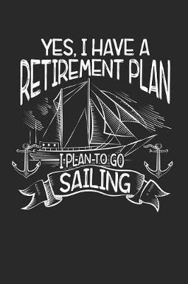 Yes, I Have A Retirement Plan by Retirement Publishing